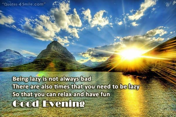 Being lazy is not always bad good evening to you