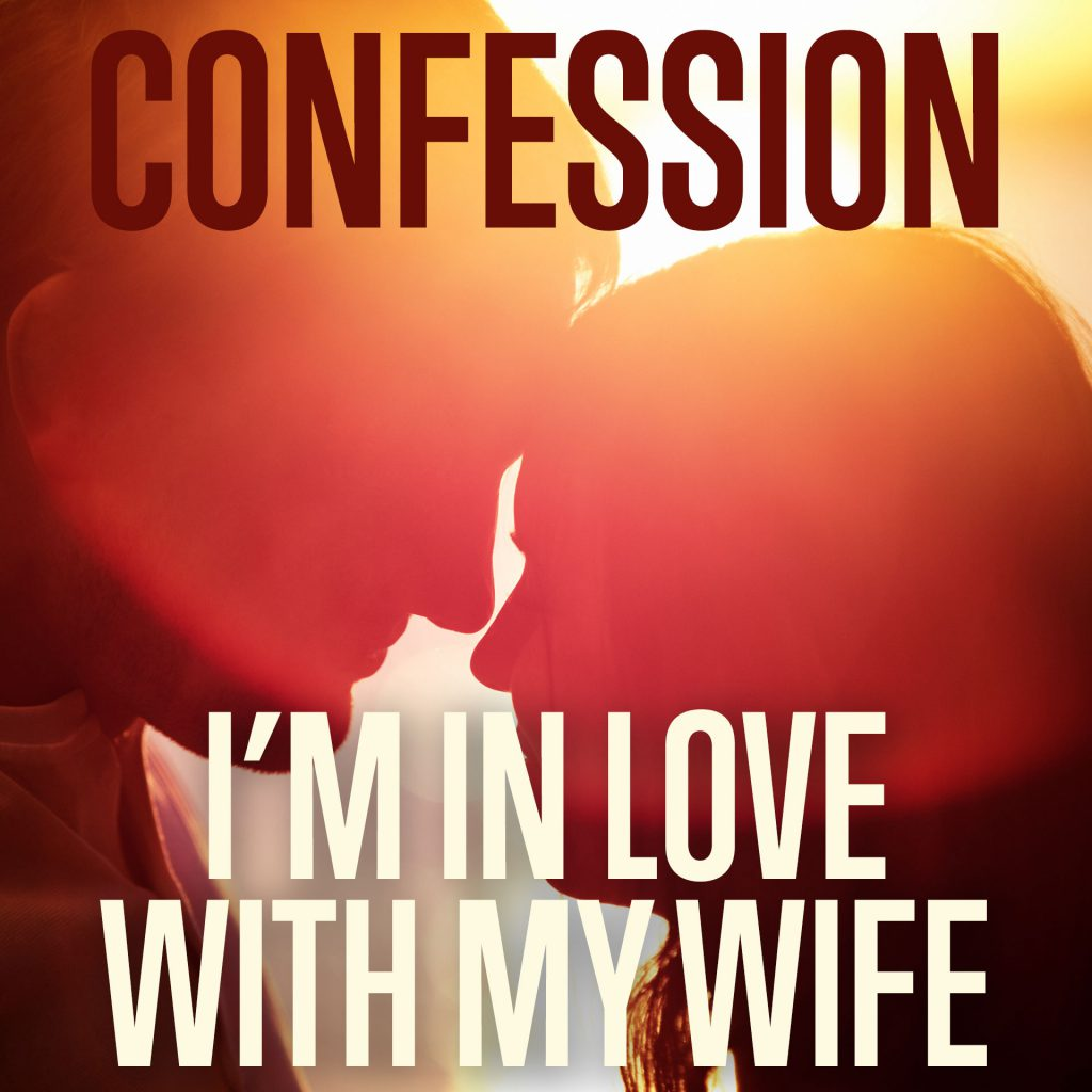 Confession im in love with my wife - Love Messages For My Wife With Images