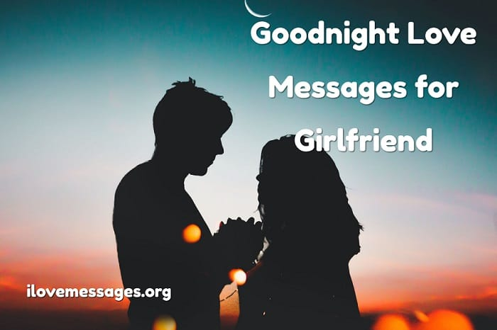50 Goodnight Love Messages for Girlfriend - iLove Messages