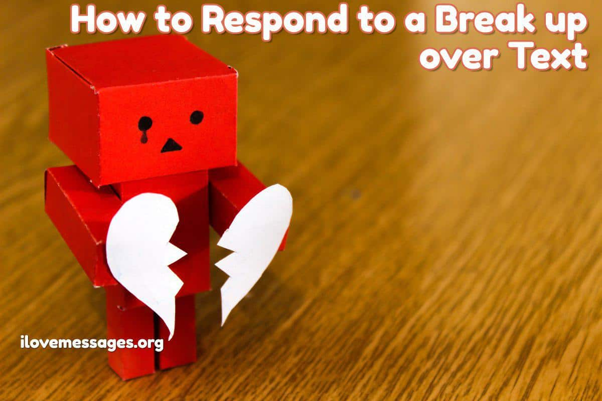 How to respond to a Break up over Text - iLove Messages