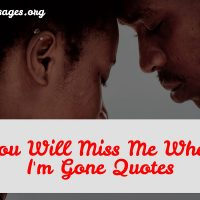 You will miss me quotes