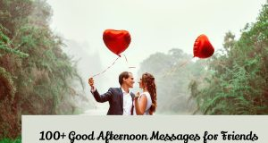 100 good afternoon messages for friends and good afternoon greetings