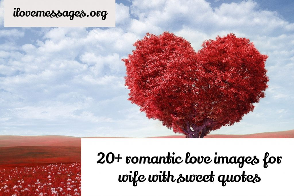 20 romantic love images for wife with sweet quotes