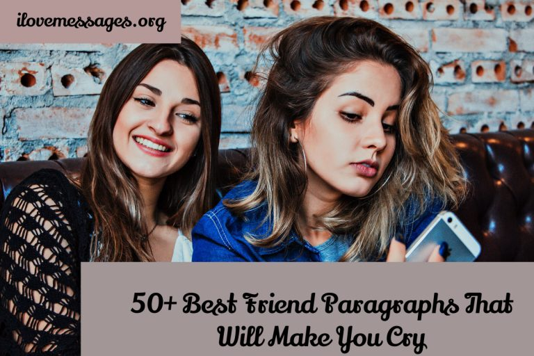 50 best friend paragraphs that will make you cry