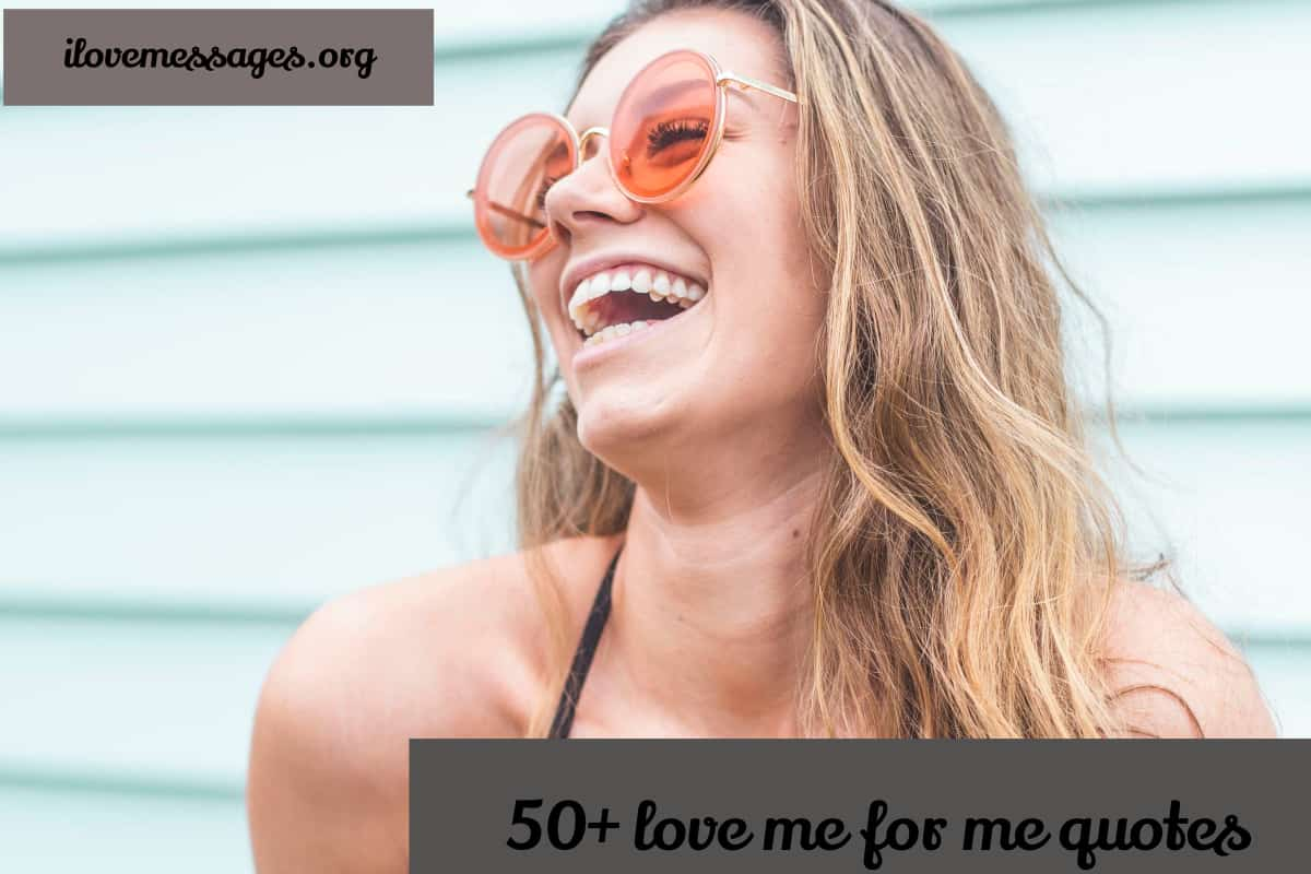 50 love me for me quotes