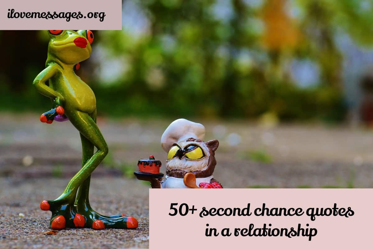 50 second chance quotes in a relationship