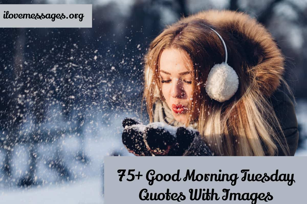 75 good morning tuesday quotes with images