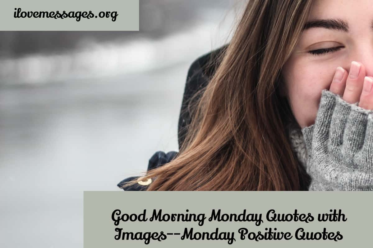 Good morning monday quotes with images monday positive quotes