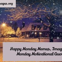 Happy monday memes, images and monday motivational quotes