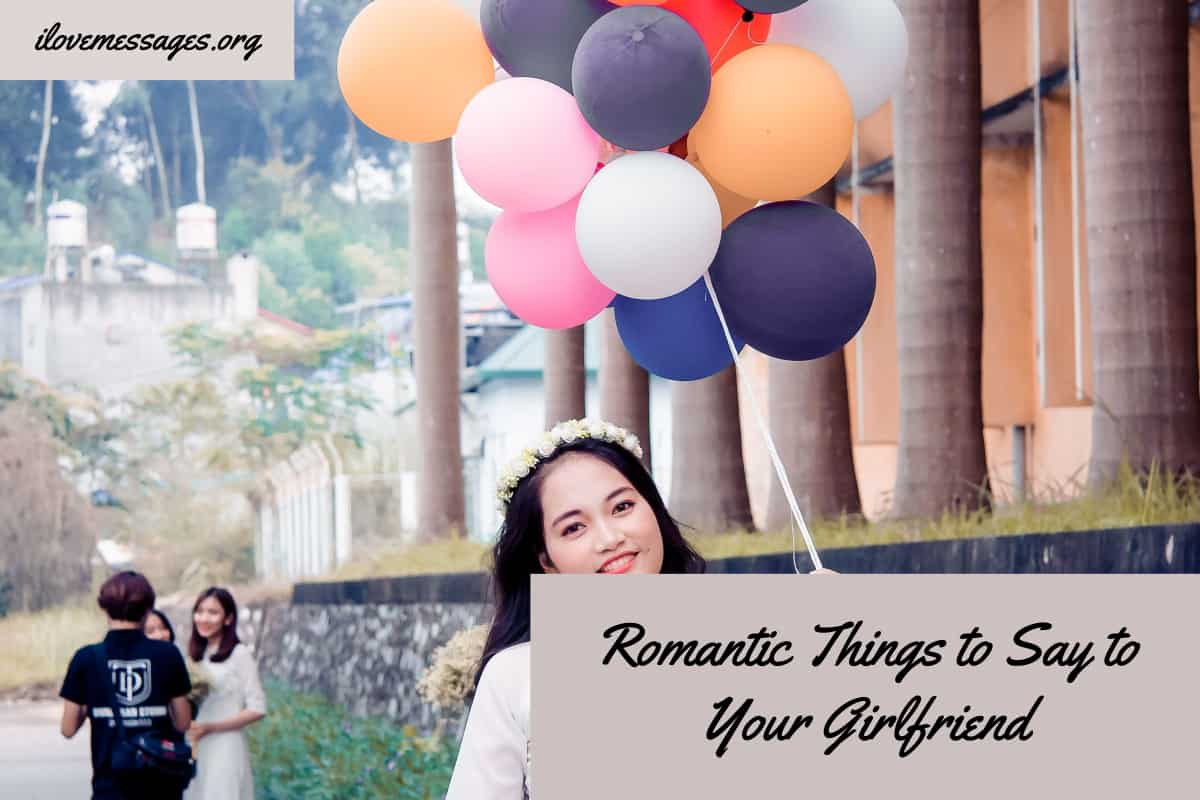 Romantic things to say to your girlfriend
