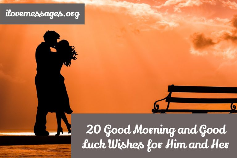20 good morning and good luck wishes for him and her