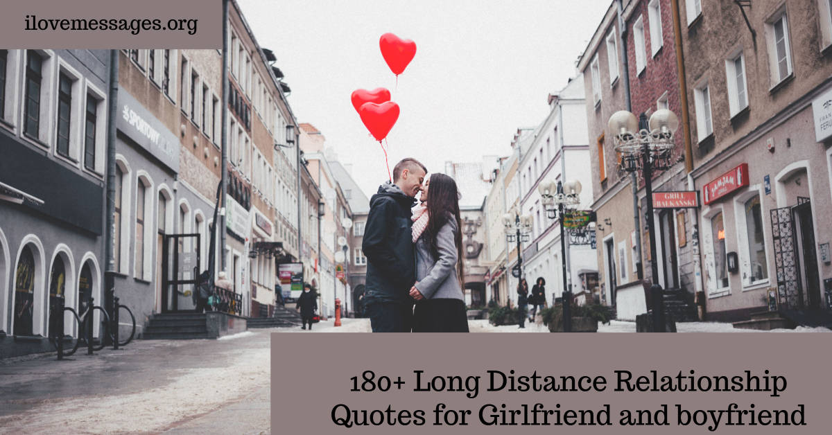 180 long distance relationship quotes for girlfriend and boyfriend