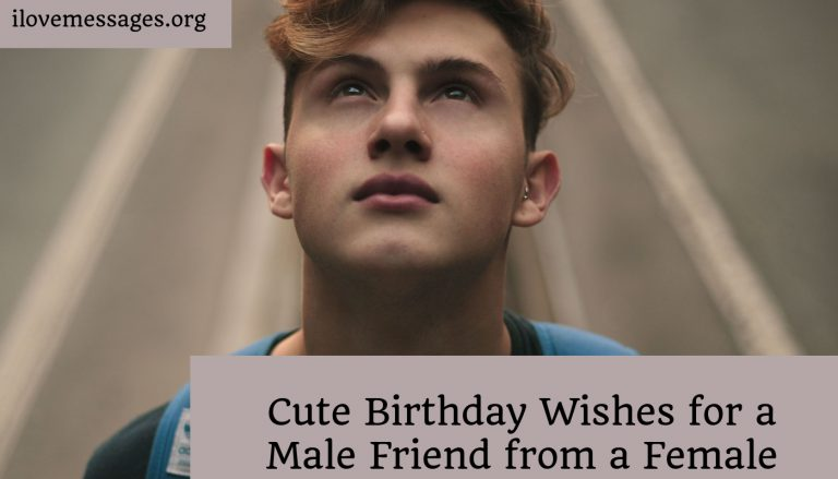 Cute birthday wishes for a male friend from a female