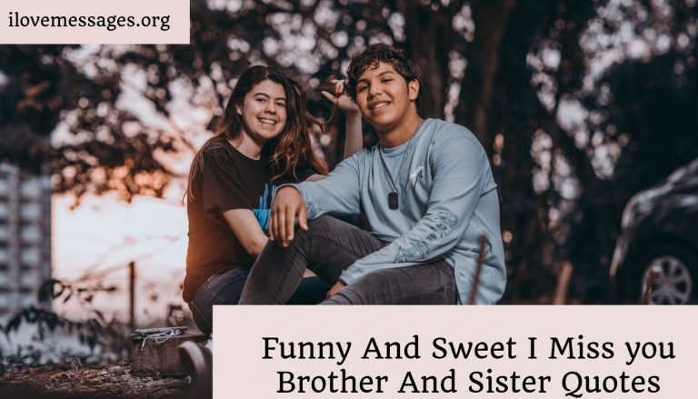 Funny and sweet i miss you brother and sister quote—sister
