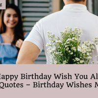 Happy birthday wish you all the best quotes – birthday wishes messages