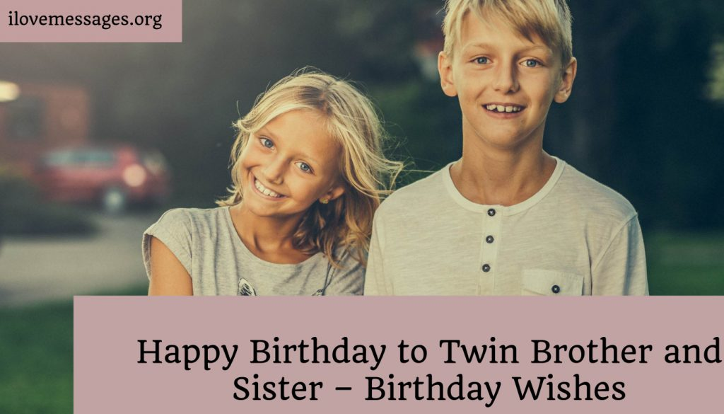 Happy birthday to twin brother and sister – birthday wishes