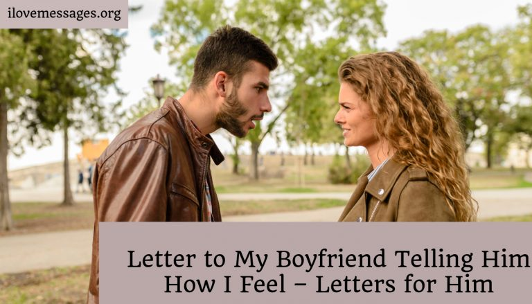 Letter to my boyfriend telling him how i feel – letters for him