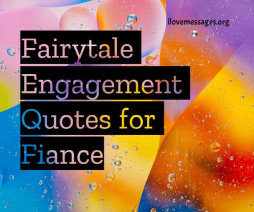 Fairytale Engagement Quotes for Fiance. Loving Kind Nice Helping