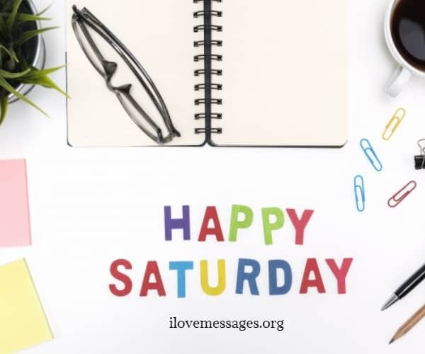Happy saturday messages and wishes